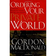 Ordering Your Private World ((REV)03) by MacDonald, Gordon [Hardcover (2003)]