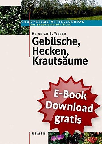 Gebüsche, Hecken, Krautsäume - (Ökosysteme Mitteleuropas aus geobotanischer Sicht)