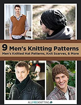 9 Men's Knitting Patterns: Men's Knitted Hat Patterns, Knit Scarves, & More by [Prime Publishing]