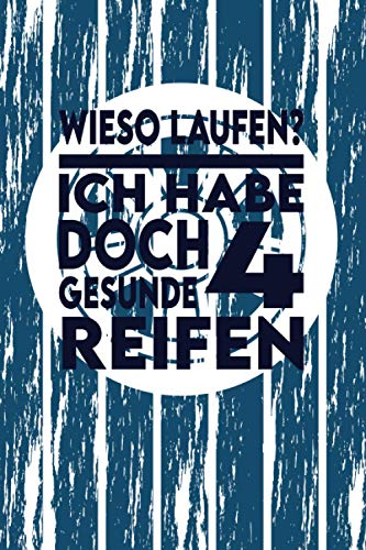 Wieso Laufen? Ich habe doch 4 gesunde Reifen!: weiß blaues grunge cover Notizbuch Tagebuch Auto Kraftfahrzeug Geschwindigkeit Leeres Notizbuch ... DIN A5 120 punktiert-linierte Seiten
