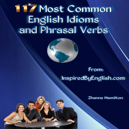 117 Most Common English Idioms and Phrasal Verbs audiobook cover art