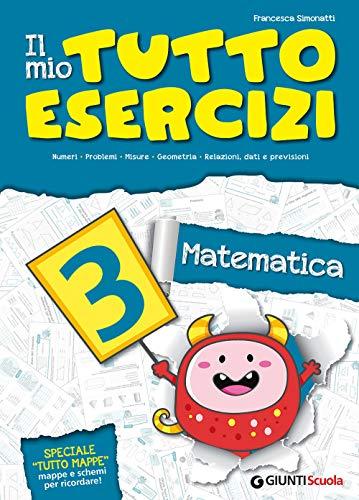 Il mio tutto esercizi matematica. Per la Scuola elementare (Vol. 3)