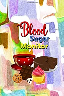 Blood Sugar Monitor: Logbook For Tracking Glucose Blood Sugar Level For Optimum Wellness | Diabetic Health Monitoring Journal, Organizer & Medical Diary
