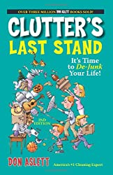 Image: Clutter's Last Stand: It's Time To De-junk Your Life! | Paperback: 262 pages | by Don Aslett (Author), Tad Herr (Illustrator). Publisher: Adams Media; 2 edition (April 1, 2005)
