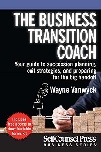 The Business Transition Coach: Your guide to succession planning, exit strategies, and preparing for the big handoff (Business Series) (English Edition)