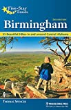 Five-Star Trails: Birmingham: 35 Beautiful Hikes in and Around Central Alabama