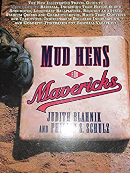 Mud Hens and Mavericks: The New Illustrated Travel Guide to Minor League Baseball 0140240160 Book Cover