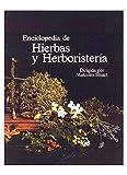 ENCICLOPEDIA  DE HIERBAS Y HERBORISTERIA (GUIAS DEL NATURALISTA-PLANTAS MEDICINALES, HIERBAS Y HERBORISTERÍA)