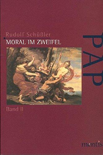 Moral im Zweifel: Band I: Die scholastische Theorie des Entscheidens unter moralischer Unsicherheit (Perspektiven der Analytischen Philosophie)