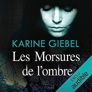 Les morsures de l'ombre                   De :                                                                                                                                 Karine Giebel                               Lu par :                                                                                                                                 Stephane Ronchewski                      Durée : 7 h et 12 min     76 notations     Global 4,3