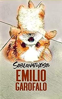 Soblenatuxisto (Um ano de histórias) por [Emilio Garofalo Neto]