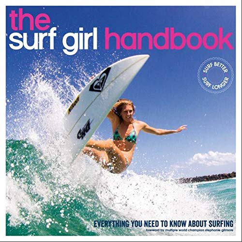 Surf Girl Handbook: Everything You Need to Know About Surfing