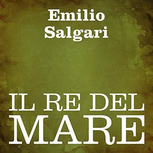 Il re del mare [The Sea King] audiobook cover art