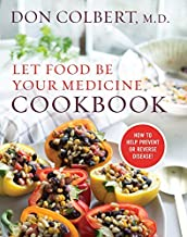 Let Food Be Your Medicine Cookbook: Recipes Proven To Prevent Or Reverse Disease (English Edition)