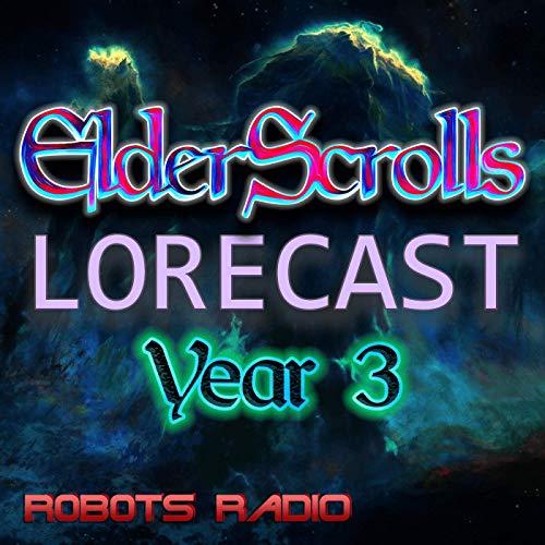 Elder Scrolls Lorecast: Lore, ESO, & More Podcast By Robots Radio cover art