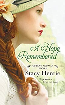 A Hope Remembered (Of Love and War Book 4) by [Stacy Henrie]