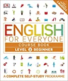 English for Everyone Course Book Level 2 Beginner: A Complete Self-Study Programme - DK