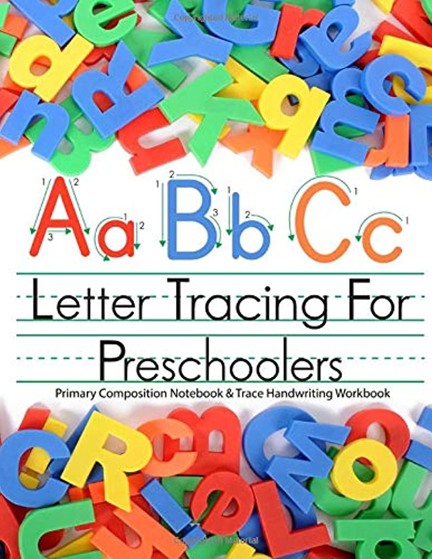 狂気疑問に思う証人ABC Letter Tracing for Preschoolers Primary Composition Notebook & Trace Handwriting Workbook: Colorful Interior Pages - Practice Writing for Kids