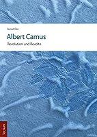Albert Camus - Revolution Und Revolte