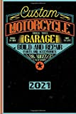Custom Motorcycle Garage Since 1993 Born To Ride Ride To Live Build And Repair Parts And Accessories Los Angeles California 2021: English! Calendar, ... for motorcyclists and all motorcycle lovers
