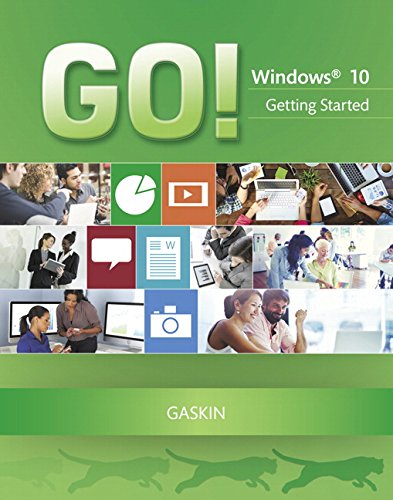 GO! with Windows 10 Getting Started (GO! for Office 2013)