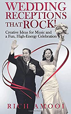 Wedding Receptions That Rock: Creative Ideas for Music and a Fun, High-Energy Celebration