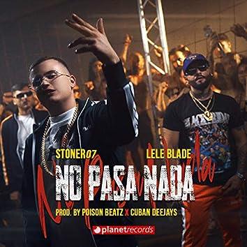 No Pasa Nada (Produced by Poison Beatz & Cuban Deejays)