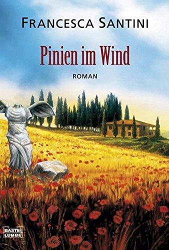 Pinien im Wind: Roman (Allgemeine Reihe. Bastei Lübbe Taschenbücher)