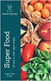 SUPER FOOD . VAGAN&DIET EASY RECIPES: HOW TO COOK VEGAN &DIET FOOD UP TO 20 RECIPES (English Edition)