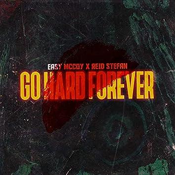 GO Hard Forever