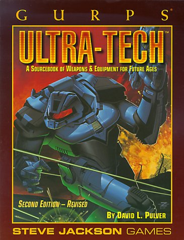Gurps Ultra-Tech: A Sourcebook of Weapons and Equipment for Future Ages