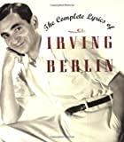 Book cover: The Complete Lyrics of Irving Berlin