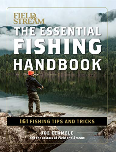 The Essential Fishing Handbook: 161 Fishing Tips and Tricks (Field & Stream) by [Joe Cermele, The Editors of Field & Stream]