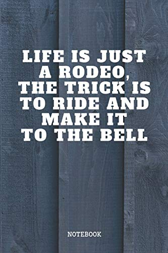 """Notebook: Funny Rodeo Sport Quote / Saying Bull and Horse Rodeo Planner / Organizer / Lined Notebook (6\"""" x 9\"""")"""