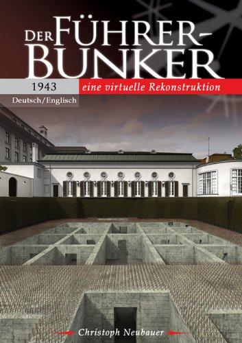 Der Führerbunker 1943 - Ein virtuelle Rekonstruktion