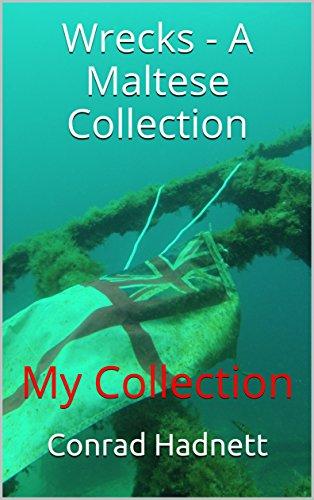Wrecks - A Maltese Collection: My Collection (English Edition)