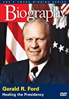 Biography: Gerald R Ford - Healing the Presidency [DVD]
