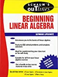 Schaum's Outline of Theory and Problems of Beginning Linear Algebra (Schaum's Outlines)
