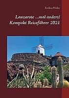 Lanzarote ...mal anders! Kompakt Reisefuehrer 2021