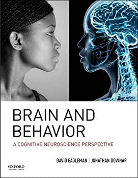 Brain and Behavior: A Cognitive Neuroscience Perspective 0195377680 Book Cover