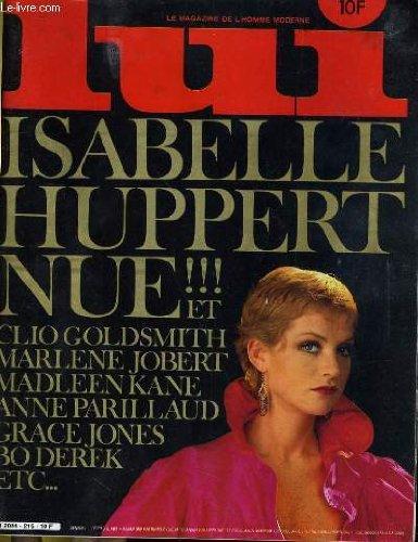 LUI, le magazine de l'homme moderne N° 215 - ISABELLE HUPPERT NUE!!! ET LIO GOLDSMITH, MARLENE JOBERT, MADLEEN KANE, ANNE PARILLAUD, GRACE JONES, BO DEREK ETC...