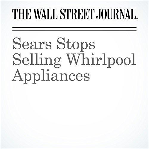 Sears Stops Selling Whirlpool Appliances copertina