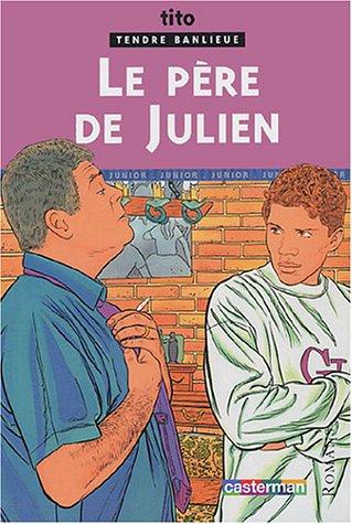 Tendre Banlieue, Tome 13 : Le père de Julien