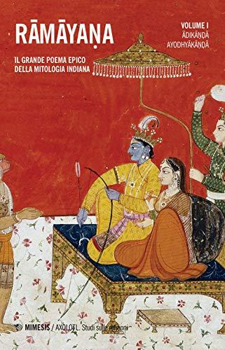 Ramayana. Il grande poema epico della mitologia indiana. Adikanda, Ayoshyakanda (Vol. 1)