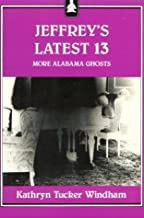 Jeffrey's Latest 13: More Alabama Ghosts