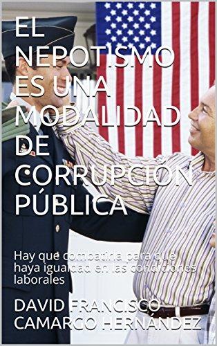 EL NEPOTISMO ES UNA MODALIDAD DE CORRUPCIÓN PÚBLICA: Hay que