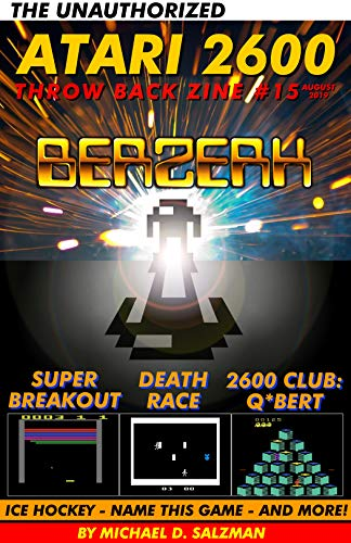 The Unauthorized Atari 2600 Throw Back Zine #15: Berzerk, Death Race, Super Break Out, Name This Game, Ice Hockey And More! (English Edition)