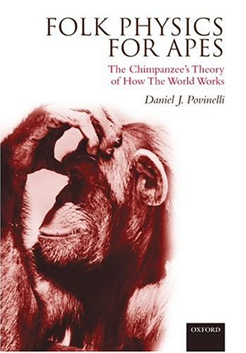 Folk Physics for Apes: The Chimpanzee's Theory of How the World Works (Psychology)