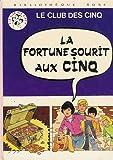 La fortune sourit aux cinq - Le club des cinq : Collection : Bibliothèque rose cartonnée