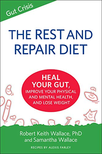 The Rest And Repair Diet: Heal Your Gut, Improve Your Physical and Mental Health, and Lose Weight